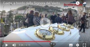 Gaeta, a bordo della Signora del Vento (#Video)