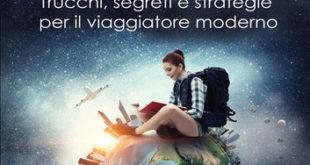Smart Travelling: trucchi segreti e strategie per il viaggiatore moderno