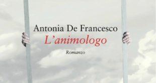 """""""L'animologo"""": Il nuovo romanzo di Antonia De Francesco è già un successo tra i lettori"""