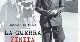 """""""La guerra finita"""" di Antonio Di Tucci, cronistoria di un gaetano"""